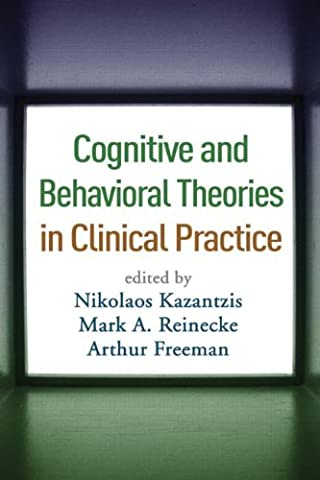 Cognitive and Behavioral Theories in Clinical Practice (Clinical Research In Practice)