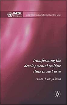 Book Transforming the Developmental Welfare State in East Asia (Social Policy in a Development Context)
