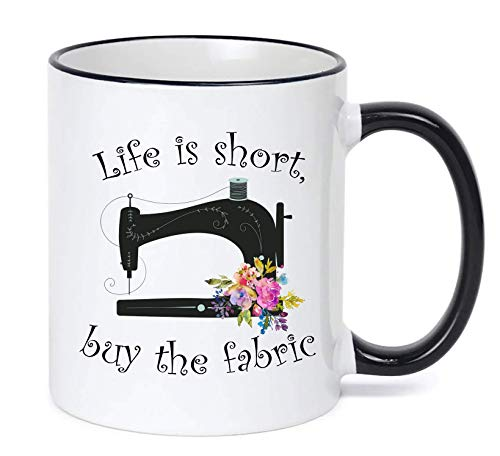 Sewing Mug Life Is Short, Buy the Fabric ()