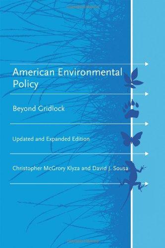 American Environmental Policy: Beyond Gridlock (American and Comparative Environmental Policy) (American Environmental Policy)