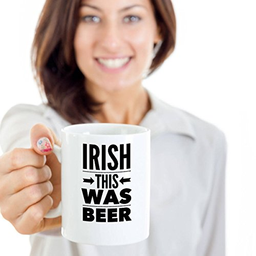 Irish This Was Beer, St. Patricks Day Coffee Mug, Gifts For St. Patricks Day, St. Patty's Day Gift, Irish Theme Gift, 11oz 15oz