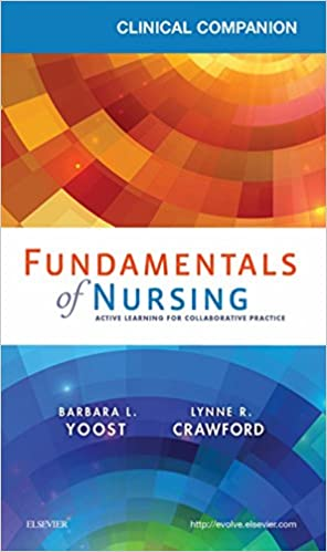 Clinical companion for fundamentals of nursing e book active clinical companion for fundamentals of nursing e book active learning for collaborative practice kindle edition by barbara l yoost lynne r crawford fandeluxe Gallery