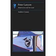 Peter Lanyon: Modernism and the Land (Reaktion Books - Essays in Art and Culture) by Andrew Causey (2006-10-30)