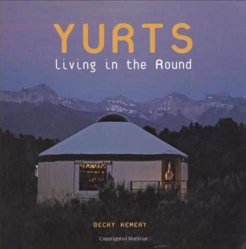 Yurts: Living in the Round by Brand: Gibbs Smith