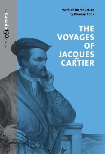 The Voyages Of Jacques Cartier  The Canada 150 Collection