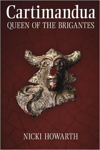 Cartimandua: Queen Of The Brigantes