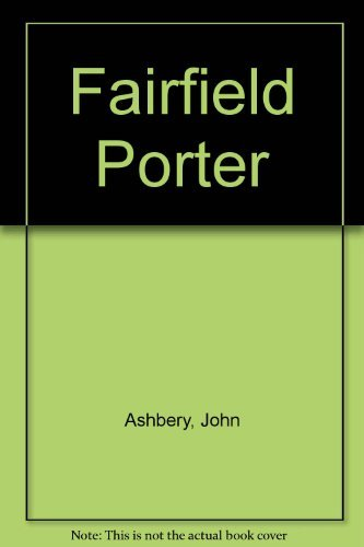 Fairfield Porter: Realist Painter in an Age of Abstraction by Fairfield Porter - Fairfield Mall