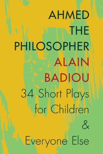 Ahmed the Philosopher: Thirty-Four Short Plays for Children and Everyone Else by Columbia University Press