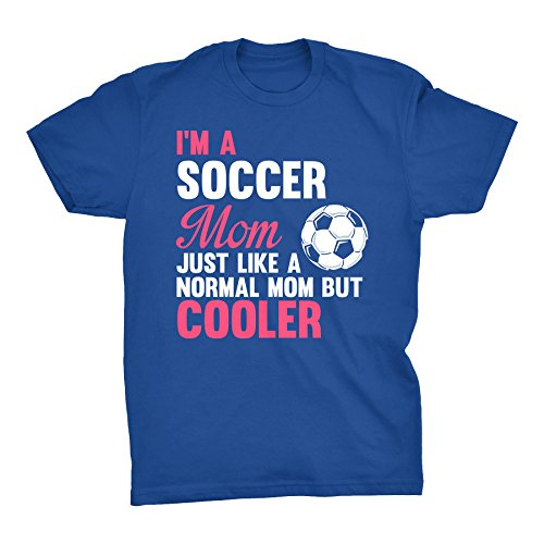 ShirtInvaders Soccer Mom Just Like Any Other Mom, But Cooler - Soccer Mom T-shirt - Royal,Small
