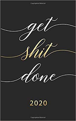 Get Shit Done Monthly Weekly Planner with Motivational