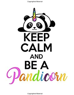 Keep Calm And Be A Pandicorn: Magical And Cute Panda Notebook, Diary And  Journal