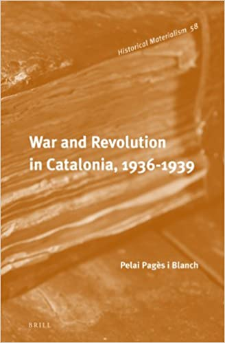 War and Revolution in Catalonia, 1936-1939 Historical Materialism Book