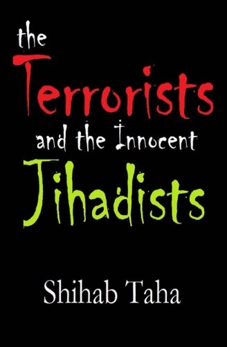 Download The Terrorists & the Innocent Jihadists: Just about how to make a terrorist ebook
