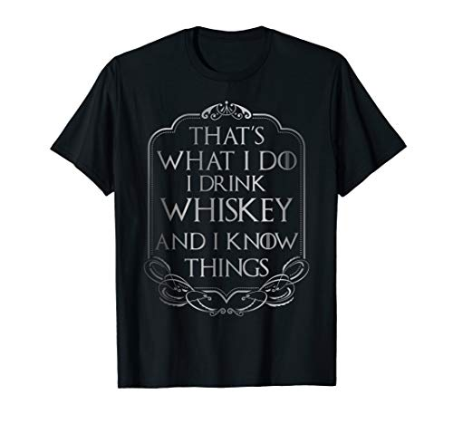 Bar Hopping Shirt - I Drink Whiskey And I Know Things - Bar Schnapps
