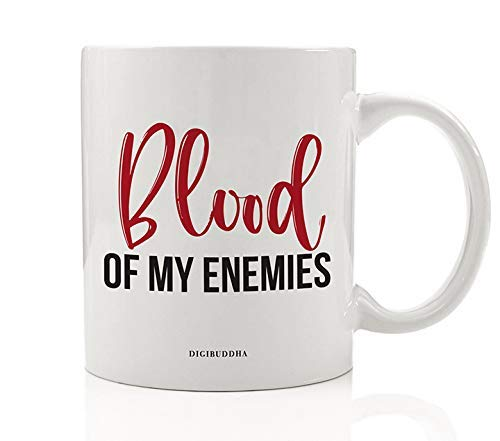 Blood of My Enemies Coffee Mug Halloween or Birthday Present Preferred Bloody Beverage Drink Cup Scary Friends Family Member Office Coworker All Occasion Christmas Holiday Gift Idea Digibuddha DM0688 ()