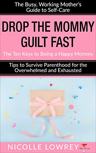 The The Busy, Working Mother's Guide to Self-Care Drop the Mommy Guilt Fast product recommended by Sonia Frontera on Improve Her Health.