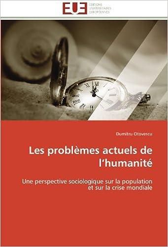 Lire en ligne Les problèmes actuels de l'humanité: Une perspective sociologique sur la population et sur la crise mondiale pdf ebook