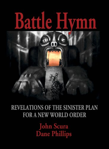 Battle Hymn: Revelations of the Sinister Plan for a New World Order ()