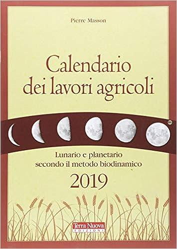 Calendario Taglio Legna 2020.Amazon It Calendario Dei Lavori Agricoli 2019 Lunario E