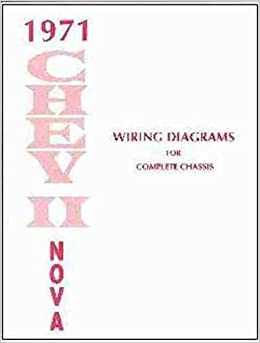 1971 Chevy Ii Nova Complete Set Of Factory Electrical Wiring Diagrams Schematics Guide 8 Pages Chevrolet 71 Gm Chevy Ii Chevrolet Nova Amazon Com Books
