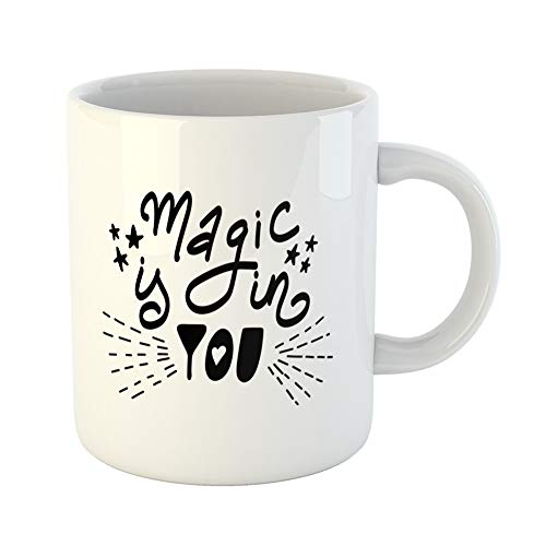 Emvency Coffee Tea Mug Gift 11 Ounces Funny Ceramic Text Magic Is in You Lettering Inspiration Quote About and Love Beautiful Gifts For Family Friends Coworkers Boss -