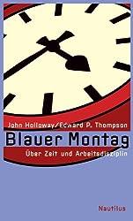 Blauer Montag: Über Zeit und Arbeitsdisziplin