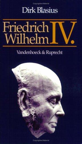 Friedrich Wilhelm IV. 1795-1861. Psychopathologie und Geschichte (Transparent)