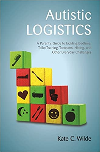 Amazon autistic logistics a parents guide to tackling bedtime amazon autistic logistics a parents guide to tackling bedtime toilet training tantrums hitting and other everyday challenges ebook kate wilde fandeluxe Choice Image