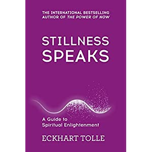 Stillness Speaks: Whispers of Now (The Power of Now) Paperback – 14 July 2016