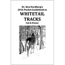 Dr. Ken Nordberg's 2016 Pocket Guidebook to Whitetail Tracks Fall & Winter