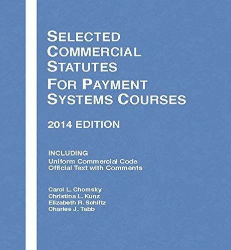 Selected Commercial Statutes for Payment Systems Courses, 2014 (Selected Statutes)