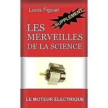 Les Merveilles de la science/Moteur électrique - Supplément (French Edition)