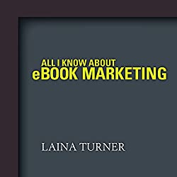 All I Know About e-Book Marketing