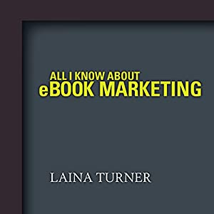 All I Know About e-Book Marketing Audiobook
