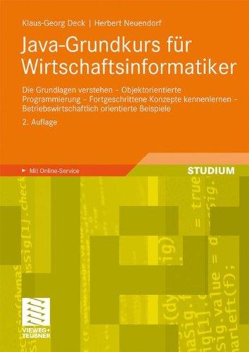 Java-Grundkurs für Wirtschaftsinformatiker: Die Grundlagen Verstehen - Objektorientierte Programmierung - Fortgeschrittene Konzepte Kennenlernen - ... Beispiele (German Edition), 2. Auflage