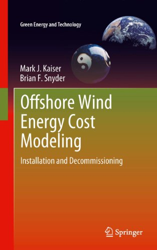 Offshore Wind Energy Cost Modeling: Installation and Decommissioning: 85 (Green Energy and Technology) Pdf