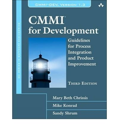 [(CMMI for Development: Guidelines for Process Integration and Product Improvement )] [Author: Mary Beth Chrissis] [Mar-2011]