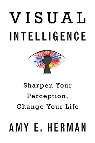Book Cover: Visual Intelligence: Sharpen Your Perception, Change Your Life