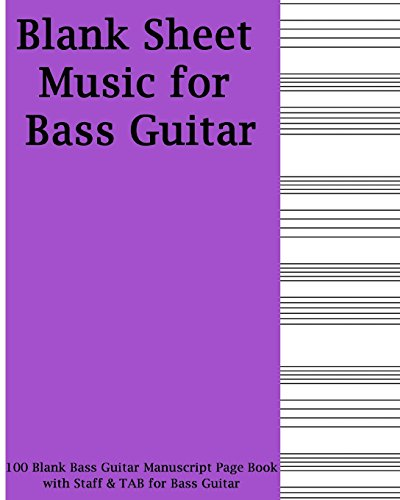 Blank Sheet Music For Bass Guitar: Purple Cover, 100 Blank Manuscript Music Pages with Staff and TAB lines, For Musicians Gifts and Bass Players Bass Tab Paper