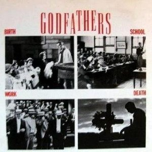 Birth School Work Death  Godfathers