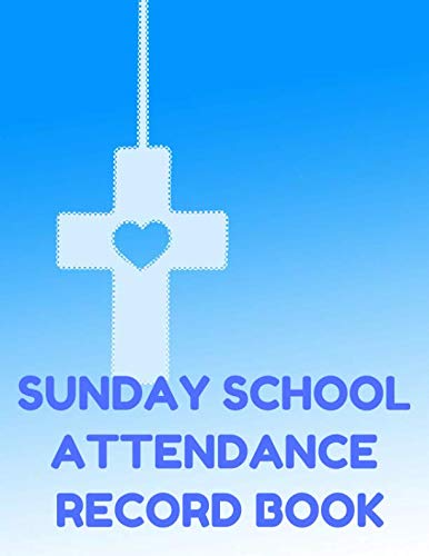 Sunday School Attendance Record Book: Attendance Chart Register for Sunday School Classes, Blue Cover -
