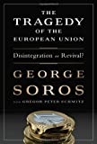 img - for The Tragedy of the European Union: Disintegration or Revival? book / textbook / text book