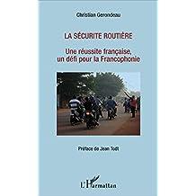 La sécurité routière: Une réussite française, un défi pour la Francophonie (French Edition)