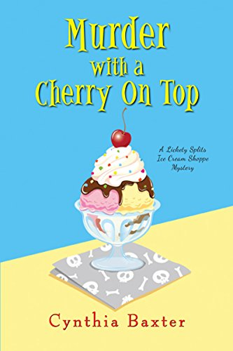 Murder with a Cherry on Top (A Lickety Splits Mystery Book 1) ()
