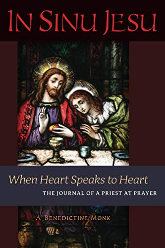 In Sinu Jesu: When Heart Speaks to Heart -- The Journal of a Priest at Prayer ()