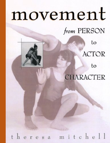 Movement : From Person to Actor to Character