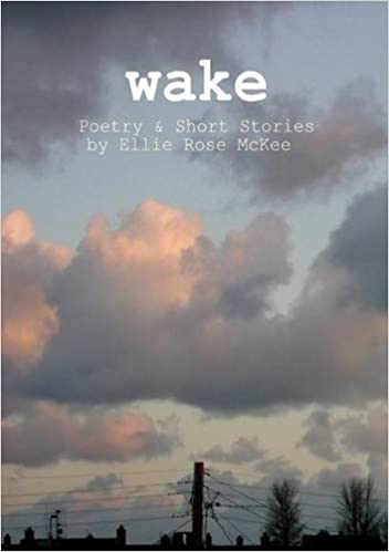 Wake: Poetry and Short Stories
