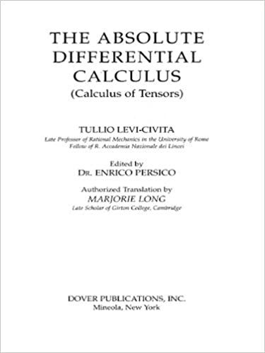 The Absolute Differential Calculus (Calculus of Tensors) (Dover Books on Mathematics)