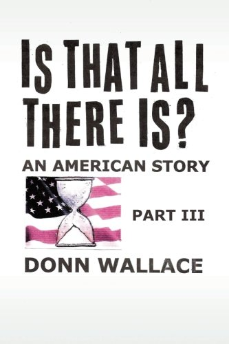 Is That All There Is?: An American Story: Part III