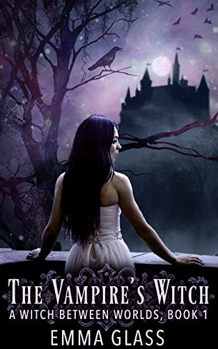 The Vampire's Witch (A Witch Between Worlds Book - Vampire Witch
